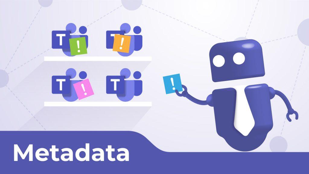 Metadata for Microsoft Teams